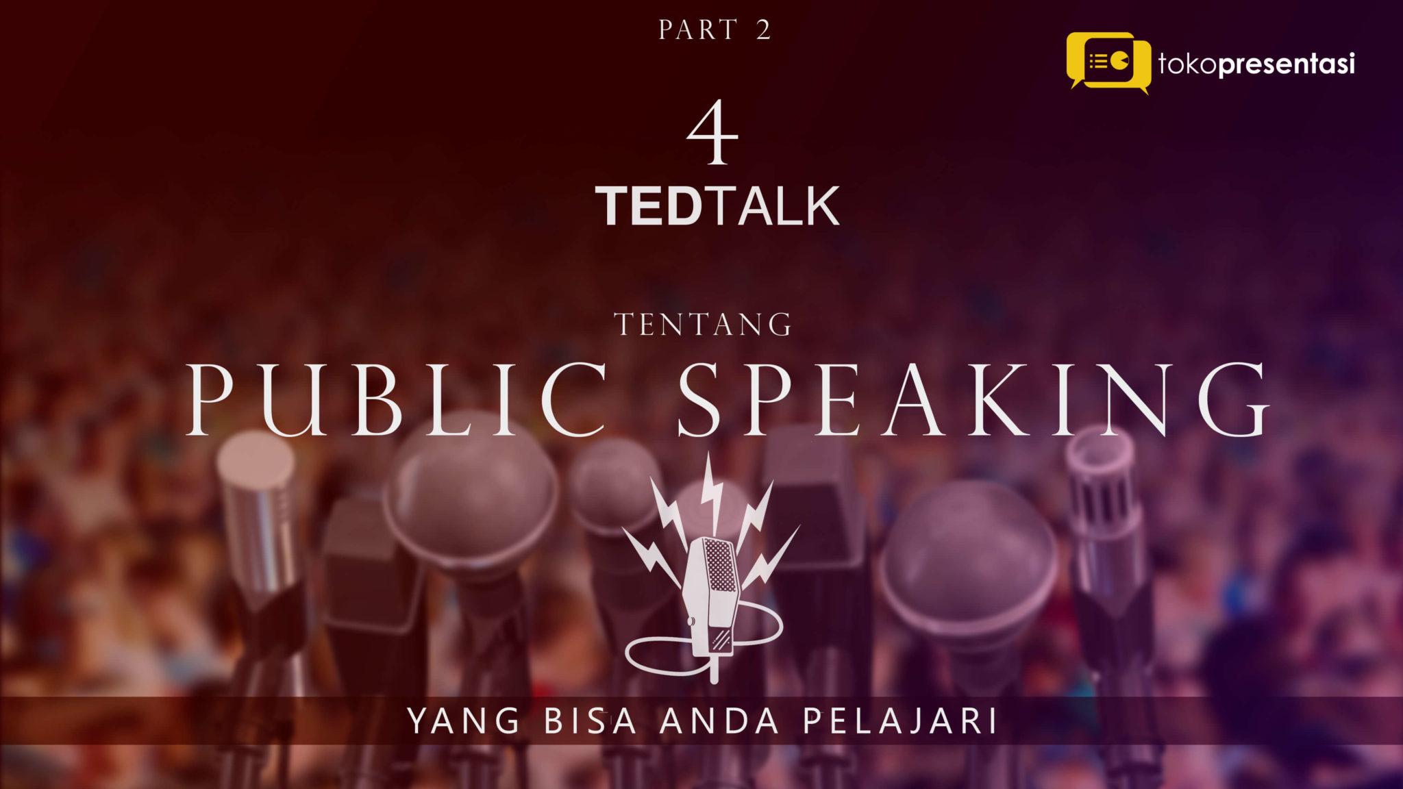 Tips presentasi Training presentasi jasa presentasi 4 TED Talk tentang Presentasi Hebat tokopresentasi.com