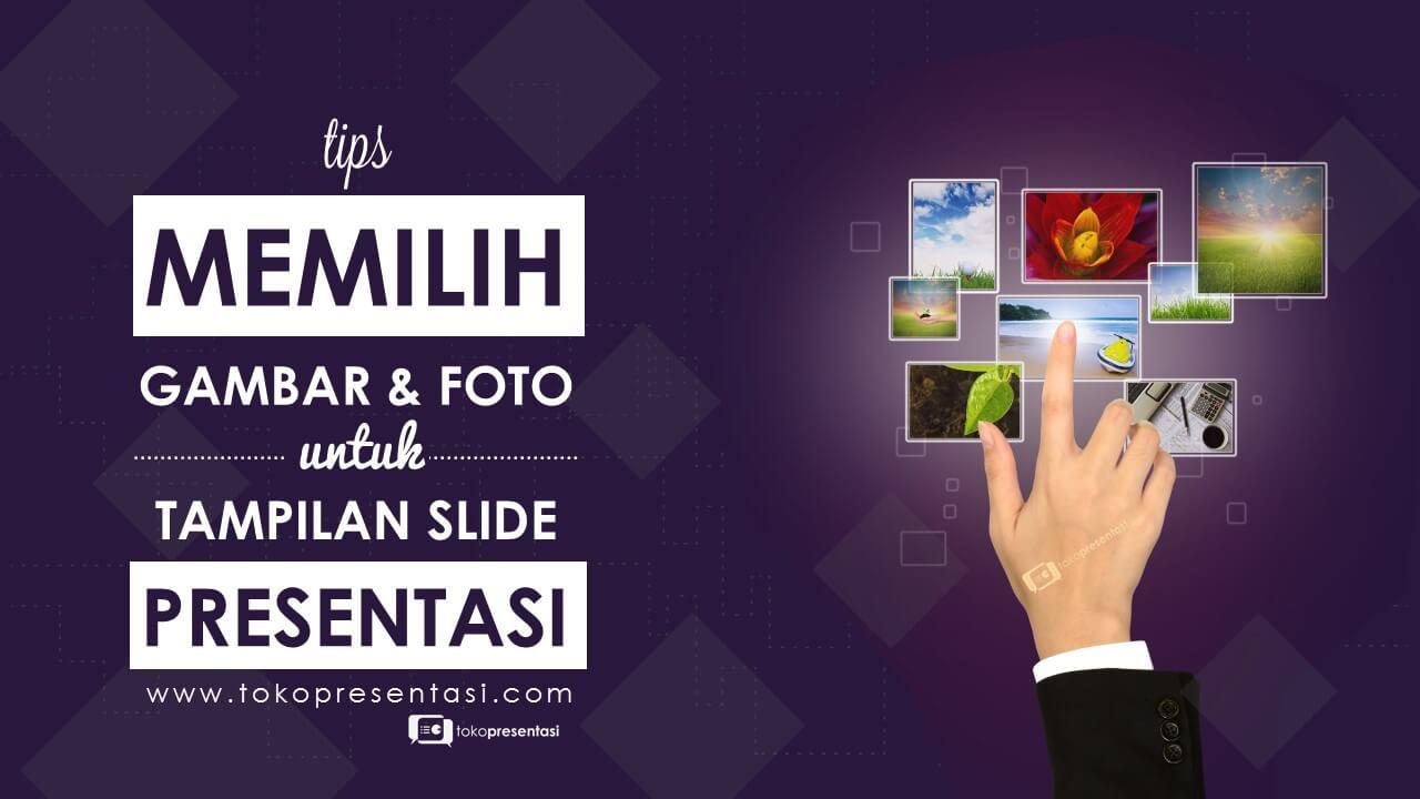Tips memilih gambar dan foto untuk slide presentasi