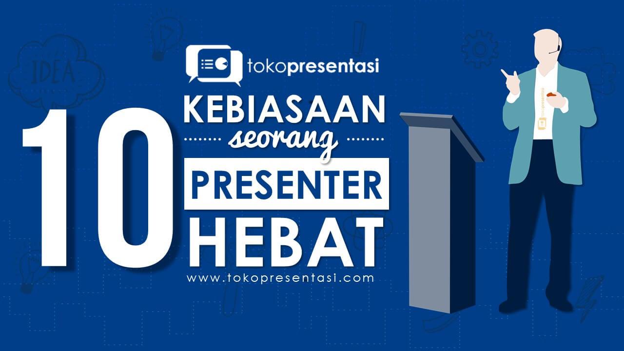 tips presentasi jasa presentasi tokopresentasi.com 10 Kebiasaan seorang presenter hebat