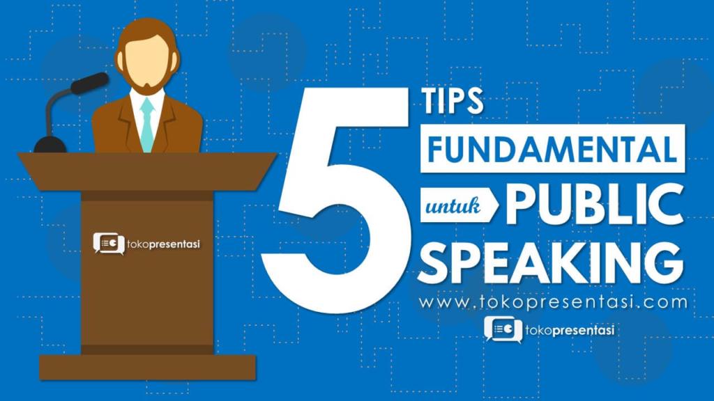 tokopresentasi.com Tips presentasi jasa desain presentasi 5 Tips Fundamental untuk public speaking dari toastmaster.org