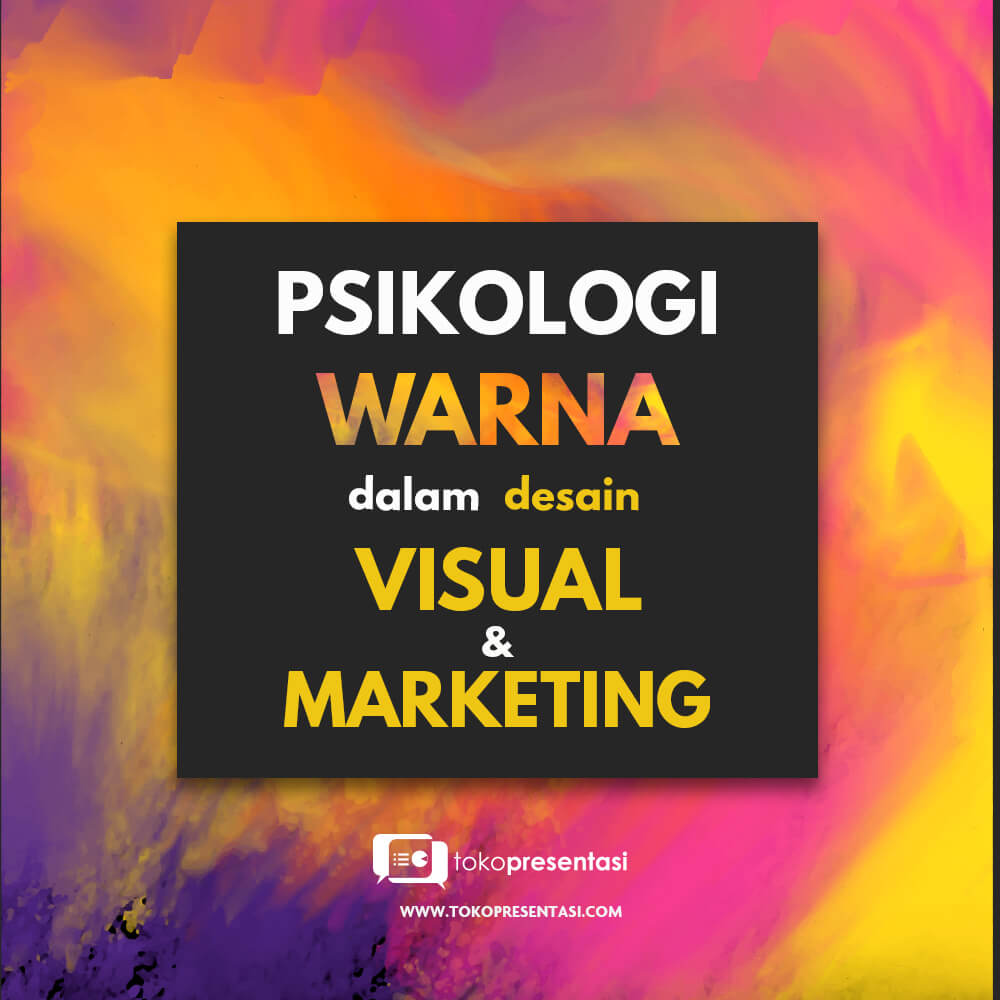 training presentasi tips presentasi Psikologi tentang Warna dalam Desain Visual dan Marketing tokopresentasi.com