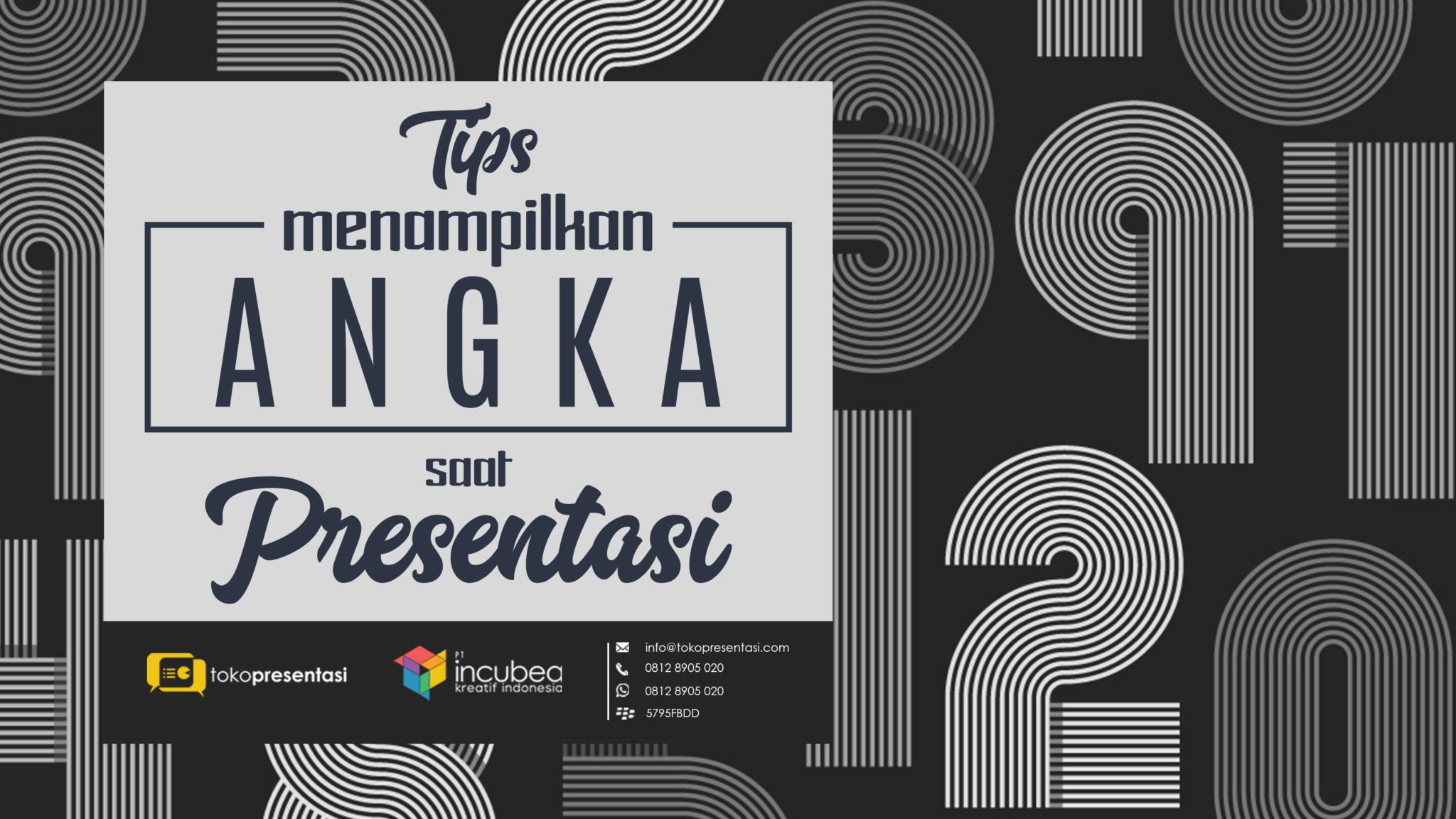 tips presentasi tips menampilkan angka saat presentasi