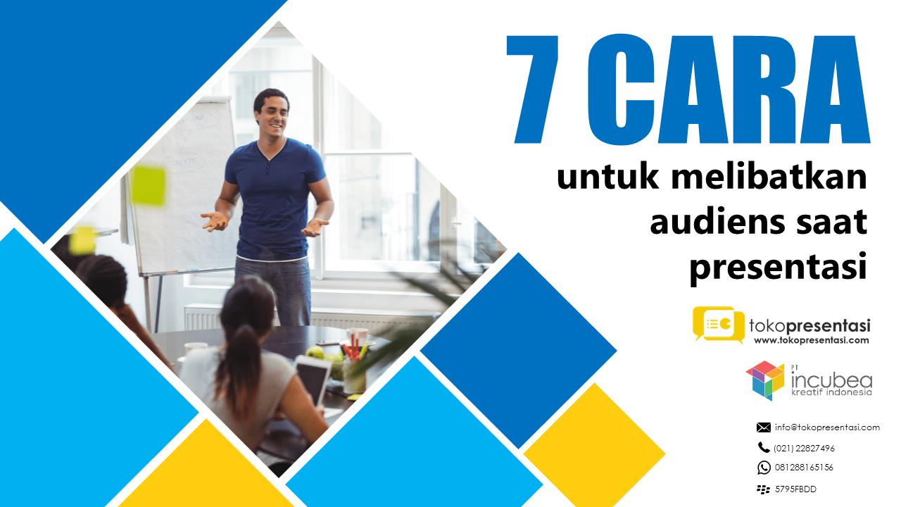 tips presentasi 7 cara untuk melibatkan audiens saat presentasi