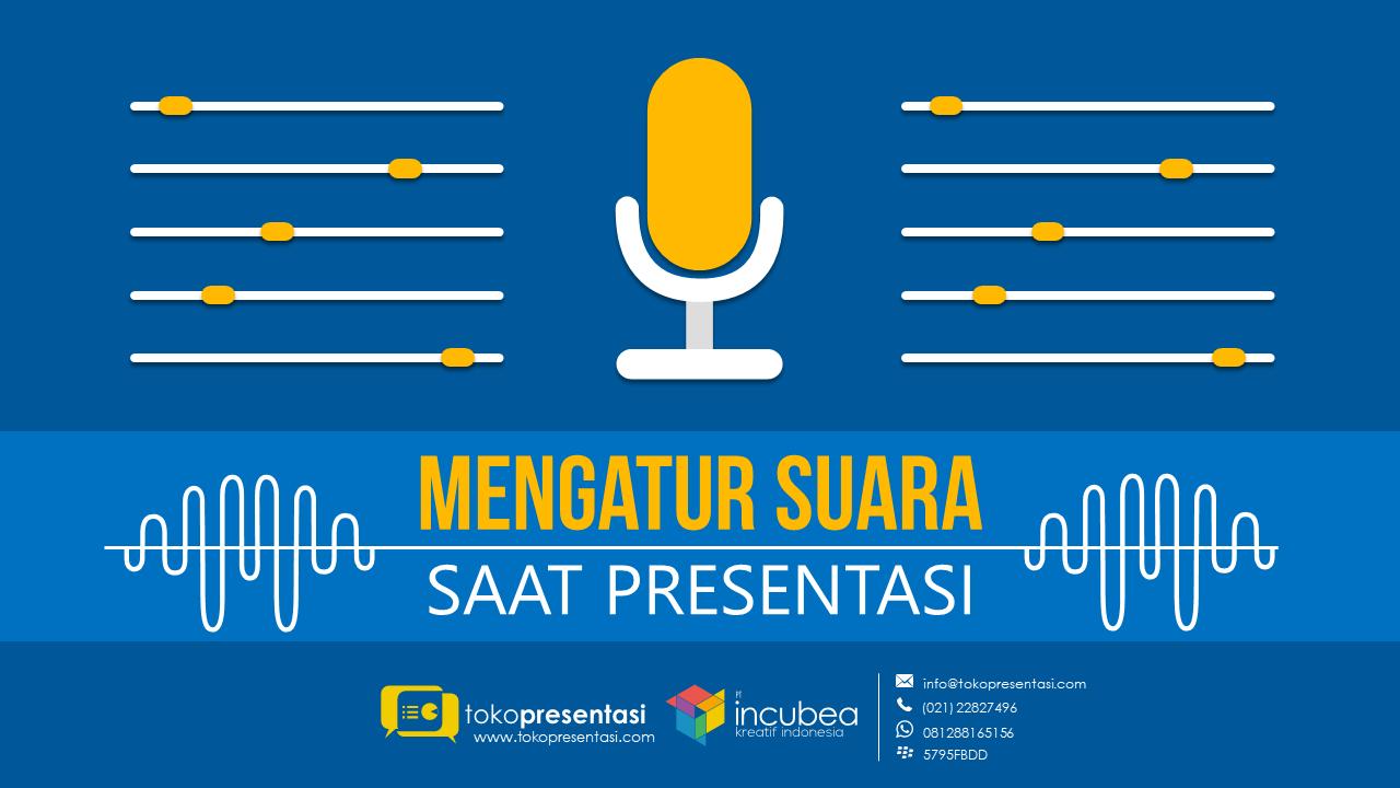 tips presentasi tips mengatur suara saat presentasi
