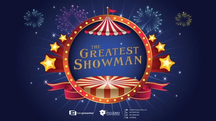 Tips Presentasi Sukses yang Dapat Dipelajari dari Film The Greatest Showman - Tokopresentasi