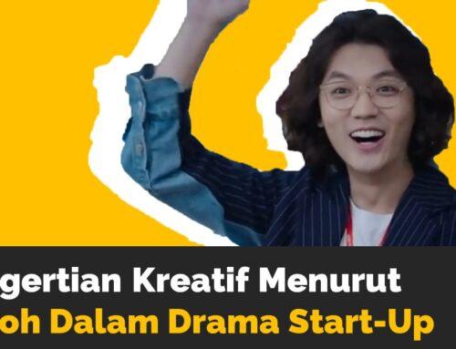 Pengertian Kreatif Menurut Tokoh Dalam Drama Start-Up